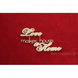 Zestaw elementów tekturowych, Napis - Love makes house a Home 2891 [Scrapiniec]