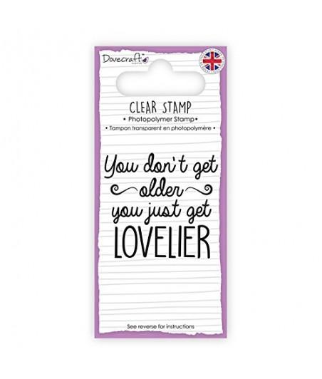 Stempel akrylowy, You don't get alder, you just get lovelier