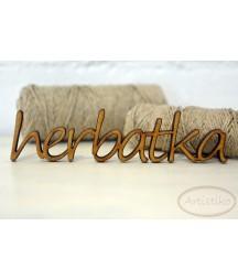 Napis z HDF, Herbatka...