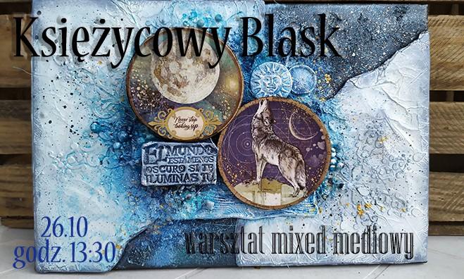 Księżycowy blask - warsztat mixedmediowy na blejtramie